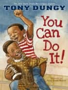 You Can Do It! ebook by Tony Dungy, Amy June Bates