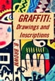 Graffiti: Drawings and Inscriptions - New Graffiti Photo Trips, #1 ebook by B. Brown