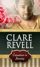 Carnations in January eBook by Clare  Revell