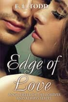 Edge of Love ebook by E. L. Todd