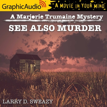 See Also Murder [Dramatized Adaptation] audiobook by Larry D. Sweazy