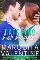 Catching Her Heart ebook by Marquita Valentine