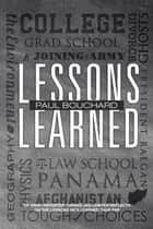 Lessons Learned ebook by Paul Bouchard