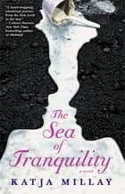 The Sea of Tranquility ebook by Katja Millay