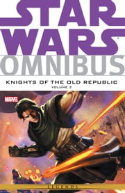 Star Wars Omnibus Knights of the Old Republic Vol. 3 ebook by John Jackson Miller,Andrea Mutti