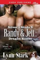 Randy & Jett: Dragon Kisses ebook by Lynn Stark