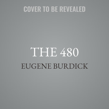 The 480 audiobook by Eugene Burdick