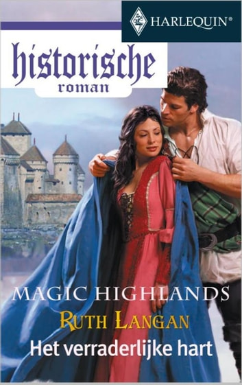 Het verraderlijke hart - Magic Highlands ebook by Ruth Langan