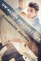 Un'altra prospettiva ebook by Annabelle Jacobs