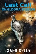 Last Call on Eldora Station ebook by Isabo Kelly