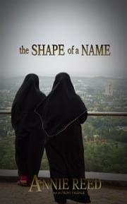 The Shape of a Name ebook by Annie Reed