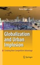 Globalization and Urban Implosion ebook by Remo Dalla Longa,Bryn Jones,Elisa Ricciuti,Veronica Vecchi