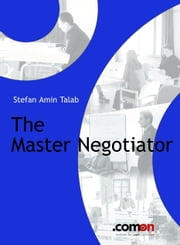 The Master Negotiator - Behind the Scenes ebook by S. Amin Talab