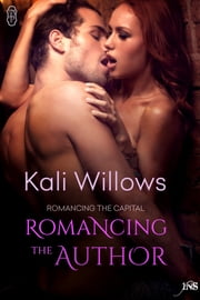 Romancing the Author ebook by Kali Willows