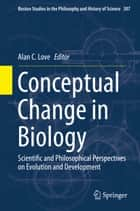Conceptual Change in Biology ebook by Alan C. Love
