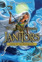Curse of the Broomstaff ebook by Whitesides, Tyler