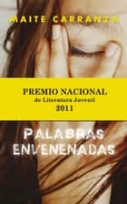 Palabras envenenadas ebook by Maite Carranza