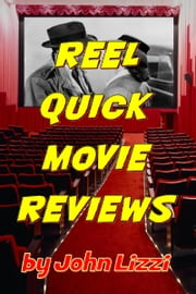 Reel Quick Movie Reviews ebook by John Lizzi