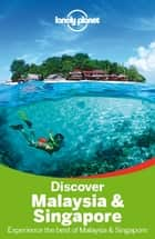 Lonely Planet Discover Malaysia & Singapore ebook by Lonely Planet, Simon Richmond, Cristian Bonetto,...