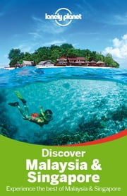 Lonely Planet Discover Malaysia & Singapore ebook by Lonely Planet,Simon Richmond,Cristian Bonetto,Celeste Brash,Joshua Samuel Brown,Austin Bush,Adam Karlin,Daniel Robinson