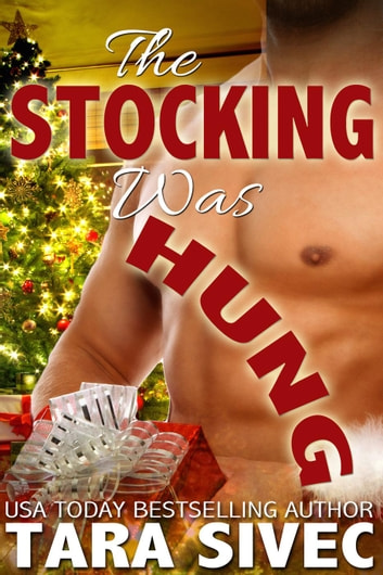 The Stocking Was Hung (The Holidays #1) - The Holidays, #1 ebook by Tara Sivec