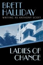Ladies of Chance ebook by Brett Halliday