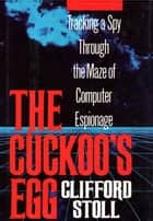 CUCKOO'S EGG ebook by Clifford Stoll