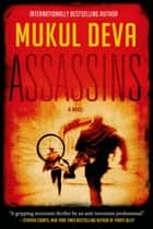 Assassins - A Ravinder Gill Novel ebook by Mukul Deva
