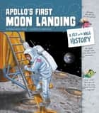 Apollo's First Moon Landing: A Fly on the Wall History ebook by Thomas Kingsley Troupe, Jomike Tejido