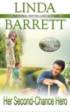 Her Second-Chance Hero eBook par Linda Barrett