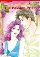 The Passion Price (Harlequin Comics) - Harlequin Comics ebook by Miranda Lee, Eve Takigawa