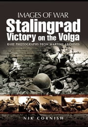 Stalingrad - Victory on the Volga ebook by Cornish, Nik