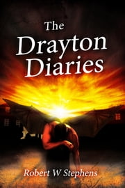 The Drayton Diaries ebook by Robert W. Stephens
