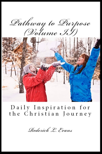 Pathway to Purpose (Volume II): Daily Inspiration for the Christian Journey ebook by Roderick L. Evans