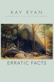 Erratic Facts ebook by Kay Ryan