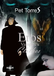 Eros Vampire's Clothes ebook by Pet TorreS