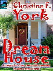 Dream House ebook by Christina F. York