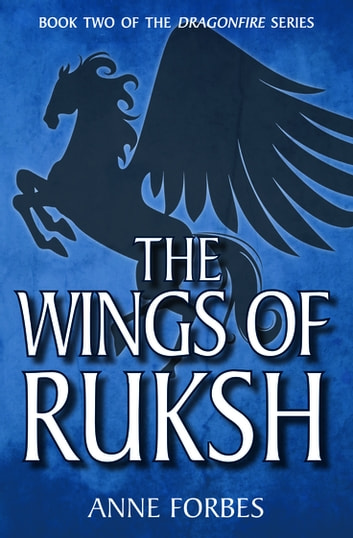 The Wings of Ruksh ebook by Anne Forbes