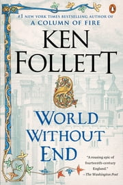 World Without End - A Novel ebook by Ken Follett