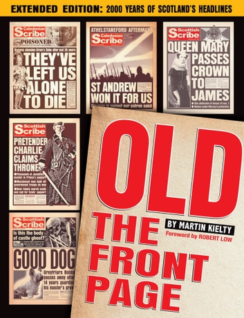 Old The Front Page! - Extended Edition: 2000 Years of Scottish Headlines ebook by Martin Kielty