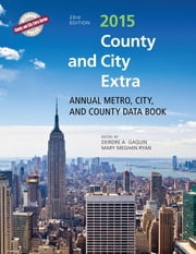 County and City Extra 2015 - Annual Metro, City, and County Data Book ebook by Deirdre A. Gaquin,Mary Meghan Ryan