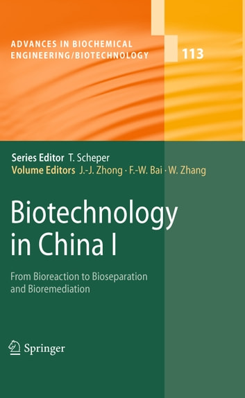 Biotechnology in China I - From Bioreaction to Bioseparation and Bioremediation ebook by