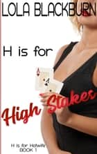 H is for High Stakes ebook by Lola Blackburn