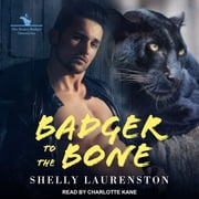 Badger to the Bone audiobook by Shelly Laurenston