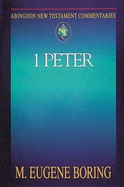 Abingdon New Testament Commentaries: 1 Peter ebook by M. Eugene Boring