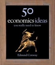 50 Economics Ideas You Really Need to Know ebook by Edmund Conway