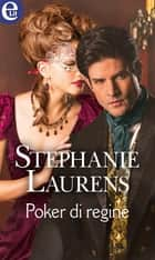 Poker di regine (eLit) ebook by Stephanie Laurens