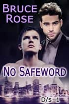 No Safeword ebook by Bruce Rose