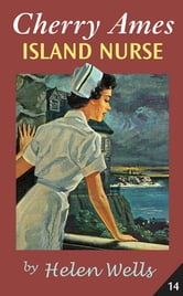 Cherry Ames Island Nurse ebook by Helen Wells