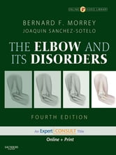 The Elbow and Its Disorders ebook by Bernard F. Morrey